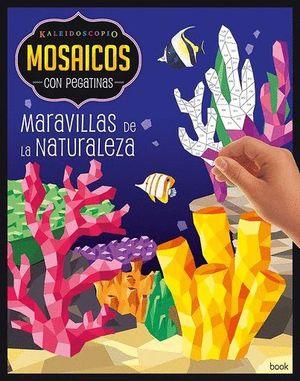 MARAVILLAS DE LA NATURALEZA. MOSAICOS CON PEGATINAS PARA ADULTOS