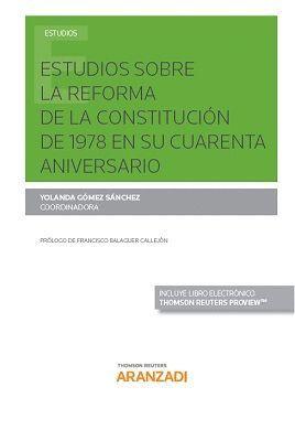 ESTUDIOS SOBRE LA REFORMA DE LA CONSTITUCIÓN DE 1978 EN SU CUARENTA ANIVERSARIO