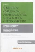 CONFLICTOS, DIPLOMACIA, DESARROLLO Y PAZ, GLOBALIZACIÓN Y MEDIO AMBIENTE