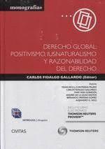DERECHO GLOBAL: POSITIVISMO, IUSNATURALISMO Y RAZONABILIDAD DEL DERECHO