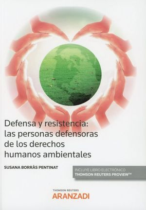 DEFENSA Y RESISTENCIA: LAS PERSONAS DEFENSORAS DE LOS DERECHOS HUMANOS AMBIENTALES