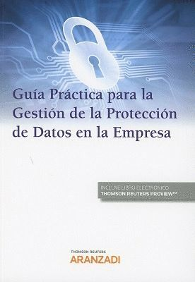 GUÍA PRÁCTICA PARA LA GESTIÓN DE LA PROTECCIÓN DE DATOS EN LA EMPRESA