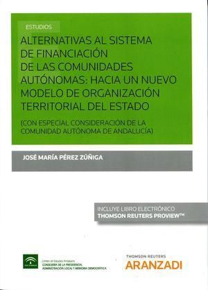ALTERNATIVAS AL SISTEMA DE FINANCIACIÓN DE LAS COMUNIDADES AUTONOMAS