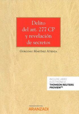 DELITO DEL ART. 277 CP Y REVELACIÓN DE SECRETOS