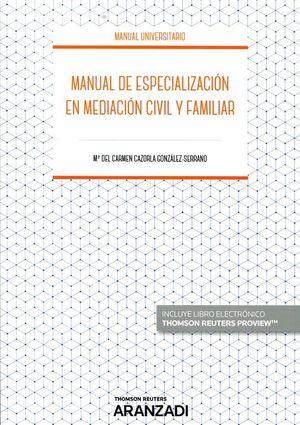 MANUAL DE ESPECIALIZACIÓN EN MEDIACIÓN CIVIL Y FAMILIAR