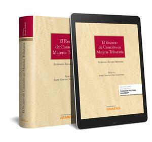 EL RECURSO DE CASACIÓN EN MATERIA TRIBUTARIA (PAPEL + E-BOOK)