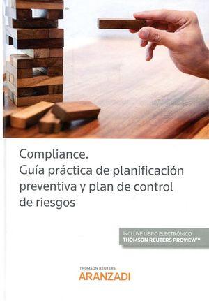 COMPILANCE. GUÍA PRÁCTICA DE PLANIFICACIÓN PREVENTIVA Y PLAN DE CONTROL DE RIESGOS