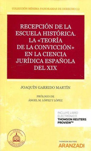 RECEPCION DE LA ESCUELA HISTORICA. LA TEORIA DE LA CONVICCION EN LA CIENCIA JURÍDICA ESPAÑOLA DEL XIX