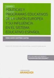 POLITICAS Y PROGRAMAS EDUCATIVOS DE LA UNION EUROPEA Y SU INFLUENCIA EN EL SISTEMA EDUCATIVO ESPAÑOL