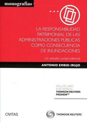 RESPONSABILIDAD PATRIMONIAL DE LAS ADMINISTRACIONES PÚBLICAS COMO CONSECUENCIA DE INUNDACIONES