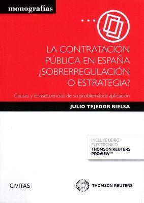 LA CONTRATACIÓN PÚBLICA EN ESPAÑA. SOBRERREGULACIÓN O ESTRATEGIA?