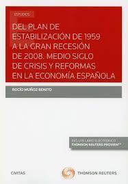 DEL PLAN DE ESTABILIZACIÓN DE 1959 A LA GRAN RECESIÓN DE 2008. MEDIO SIGLO DE CRISIS Y REFORMAS EN LA ECONOMÍA ESPAÑOLA