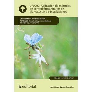 APLICACIÓN DE MÉTODOS DE CONTROL FITOSANITARIOS EN PLANTAS, SUELO E INSTALACIONES