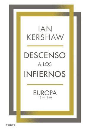 DESCENSO A LOS INFIERNOS. EUROPA 1914-1949
