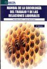 MANUAL DE LA SOCIOLOGIA TRABAJO Y DE LAS RELACIONES LABORALES