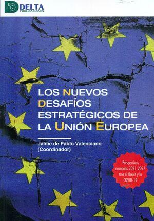 LOS NUEVOS DESAFIOS ESTRATÉGICOS DE LA UNION EUROPEA