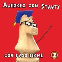 AJEDREZ CON STAUTY 2 CON PASO FIRME