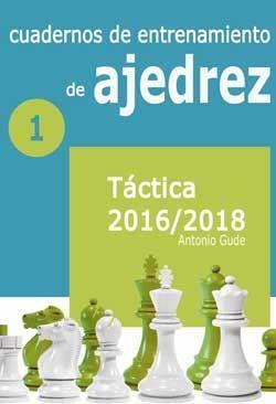 CUADERNOS DE ENTRENAMIENTO DE AJEDREZ I TÁCTICA 2016-2018