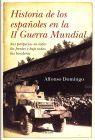 HISTORIA DE LOS ESPAÑOLES EN LA II GUERRA MUNDIAL. SUS PERIPECIAS