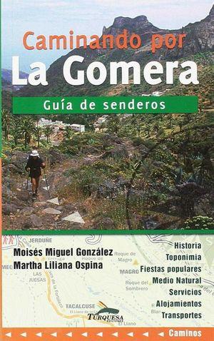 CAMINANDO POR LA GOMERA. GUIA DE SENDEROS