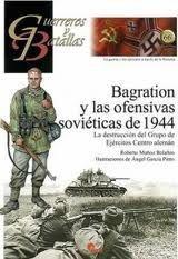 BRAGATION Y LAS OFENSAS SOVIÉTICAS DE 1944