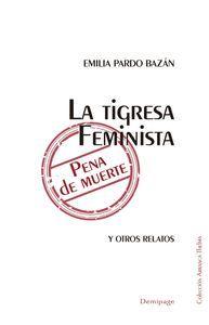 LA TIGRESA FEMINISTA, PENA DE MUERTE Y OTROS RELATOS