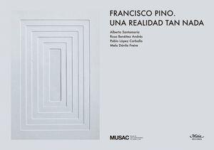 FRANCISCO PINO. UNA REALIDAD TAN NADA