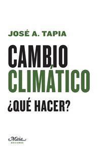 CAMBIO CLIMATICO QUE HACER?