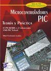 MICROCONTROLADORES PIC - TEORIA Y PRACTICA