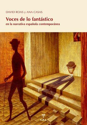 VOCES DE LO FANTÁSTICO EN LA NARRATIVA ESPAÑOLA CONTEMPORÁNEA