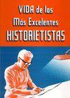 VIDA DE LOS MÁS EXCELENTES HISTORIETISTAS