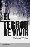TERROR DE VIVIR, EL