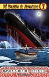 ESCAPE DEL TITANIC N 17 - TU DECIDES LA AVENTURA
