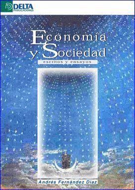 ECONOMIA Y SOCIEDAD: ESCRITOS Y ENSAYOS
