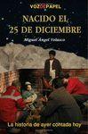 NACIDO EL 25 DE DICIEMBRE: HISTORIA DE AYER CONTADA HOY