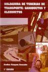 SOLDADURA DE TUBERÍAS DE TRANSPORTE: GASODUCTOS Y OLEODUCTOS