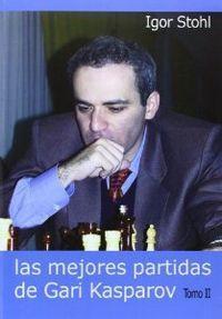 LAS MEJORES PARTIDAS DE GARI KASPAROV. TOMO II