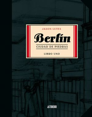 BERLÍN CIUDAD DE PIEDRAS. LIBRO 1