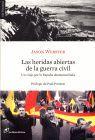 HERIDAS ABIERTAS DE LA GUERRA CIVIL, LAS. UN VIAJE POR LA ESPAÑA