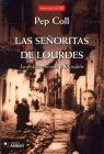 SEÑORITAS DE LOURDES, LAS. LA VERDADERA HISTORIA DE BERNADETTE