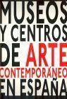 MUSEOS Y CENTROS DE ARTE CONTEMPORANEO EN ESPAÑA