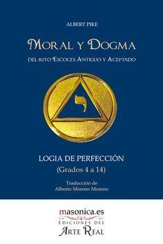 MORAL Y DOGMA (GRADOS 4 A 14) (LOGIA DE PERFECCIÓN)