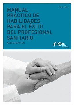 MANUAL PRÁCTICO DE HABILIDADES PARA EL ÉXITO DEL PROFESIONAL SANITARIO