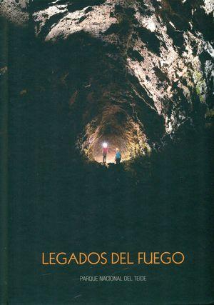 LEGADOS DEL FUEGO. PARQUE NACIONAL DEL TEIDE