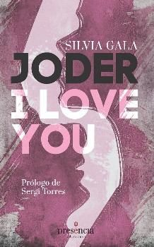 JODER, I LOVE YOU!