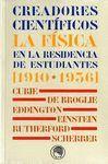 CREADORES CIENTIFICOS: LA FÍSICA EN LA RESIDENCIA DE ESTUDIANTES (1910-1936)