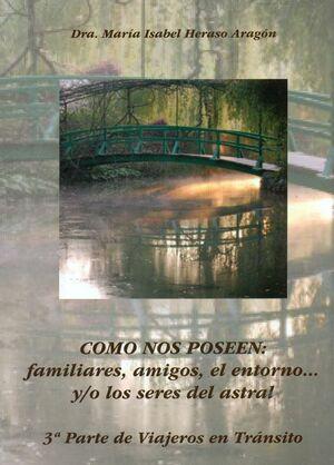 CÓMO NOS POSEEN: FAMILIARES, AMIGOS, EL ENTORNO... Y/O LOS SERES DEL ASTRAL