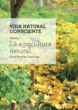 VIDA NATURAL CONSCIENTE T.I LA AGRICULTURA NATURAL