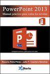 POWERPOINT 2013. MANUAL PRACTICO PARA TODOS