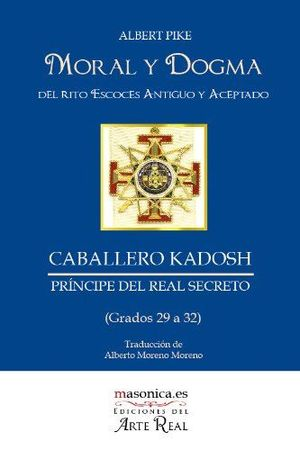 MORAL Y DOGMA (GRADOS 29-32) (CABALLERO KADOSH) DEL RITO ESCOCÉS ANTIGUO Y ACEPTADO